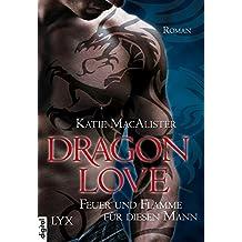 Dragon Love - Feuer und Flamme für diesen Mann (Dragon-Love-Reihe 1) (German Edition)