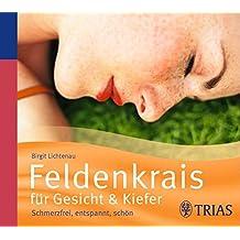 Feldenkrais für Gesicht & Kiefer - Hörbuch: Schmerzfrei, entspannt, schön