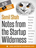 Notes from the Startup Wilderness: Discovery Engines, Big Data Mining, Social Commerce, and Other Trends in Today's Startups (English Edition)