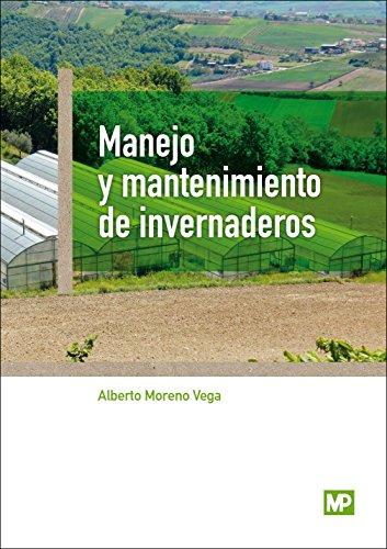 Manejo y mantenimiento de invernaderos por ALBERTO MORENO VEGA