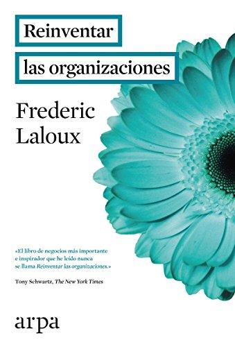 Reinventar las organizaciones por Frederic Laloux