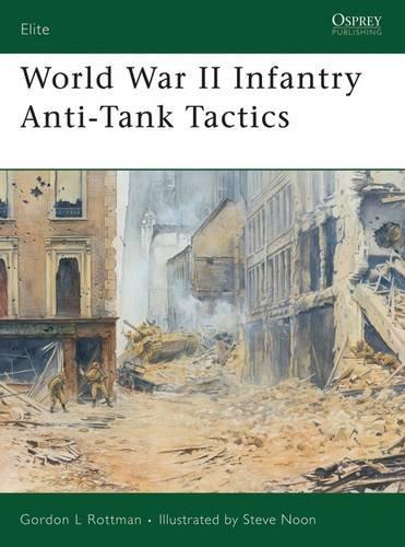 World War II Infantry Anti-Tank Tactics (Elite) por Gordon L. Rottman