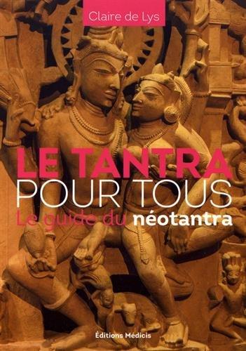 Le tantra pour tous : Le guide du notantra