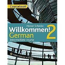 Willkommen! 2 German Intermediate course: CD & DVD Set