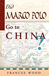 Did Marco Polo Go to China? by Frances Wood (1996-05-28)