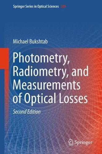 Photometry, Radiometry, and Measurements of Optical Losses (Springer Series in Optical Sciences, Band 209)