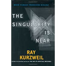 Singularity is Near (the): When Humans Transcend Biology