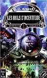CHRONIQUES GLACIAIRES TOME 1 - LES RAILS D'INCERTITUDE