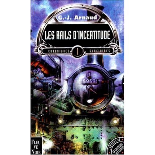 CHRONIQUES GLACIAIRES TOME 1 : LES RAILS D'INCERTITUDE