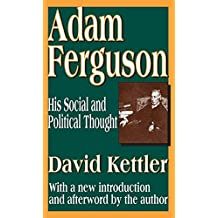 Adam Ferguson: His Social and Political Thought