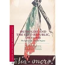 Mussolini and the Salò Republic, 1943–1945: The Failure of a Puppet Regime (Italian and Italian American Studies)