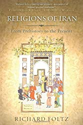 Religions of Iran: From Prehistory to the Present by Richard Foltz (2013-11-07)