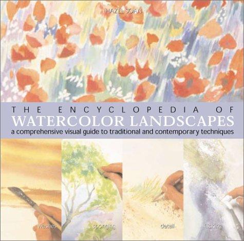 The Encyclopedia of Watercolor Techniques for Landscape por Hazel Sloan