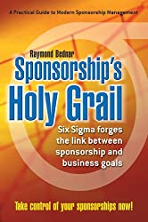 Sponsorship's Holy Grail: Six Sigma Forges the Link Between Sponsorship & Business Goals