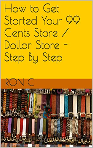 how-to-get-started-your-99-cents-store-dollar-store-step-by-step-english-edition