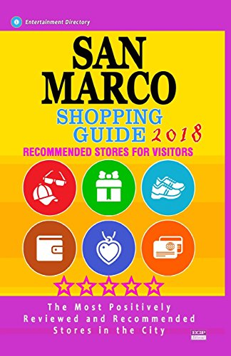 San Marco Shopping Guide 2018: Best Rated Stores in San Marco, California - Stores Recommended for Visitors, (Shopping Guide 2018)