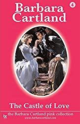 The Castle of Love: Volume 4 (The Pink Collection) by Barbara Cartland (2014-04-23)