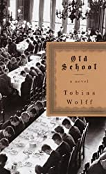 Old School by Tobias Wolff (2003-11-04)