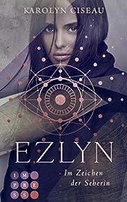 Ezlyn. Im Zeichen der Seherin: Düstere Romantasy