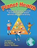Planet Health: An Interdisciplinary Curriculum for Teaching Nutrition and Physical Activity