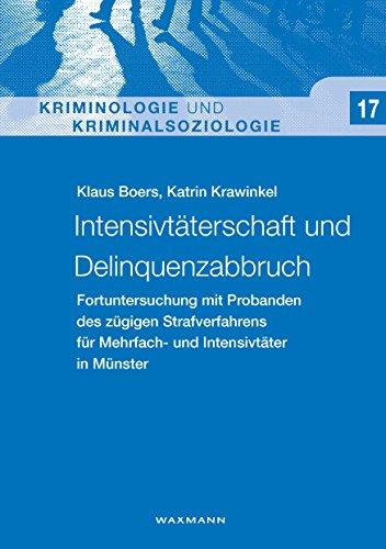 Strafverfahren Ebook (Intensivtäterschaft und Delinquenzabbruch: Fortuntersuchung mit Probanden des zügigen Strafverfahrens  für Mehrfach- und Intensivtäter in Münster)