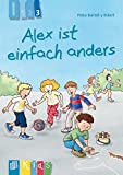 Alex ist einfach anders - Lesestufe 3 (KidS - Klassenlektüre in drei Stufen)