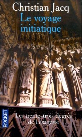 Le Voyage initiatique ou Les Trente-trois Degrés de la sagesse