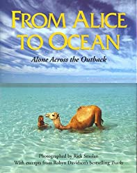 From Alice to Ocean: Alone Across the Outback