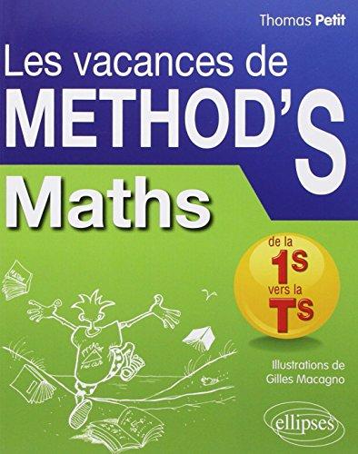 Les Vacances de METHOD'S Maths de la Première S à la Terminale S par Thomas Petit