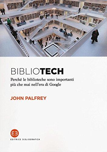Bibliotech. Perché le biblioteche sono importanti nell'era di Google