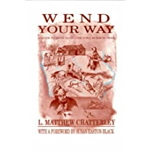 Wend Your Way: A Guide to Sites Along the Iowa Mormon Trail