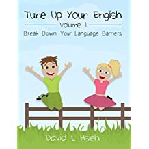 Tune Up Your English Volume 1: Break Down Your Language Barriers (English Edition)