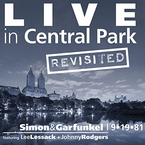 Live in Central Park Revisited: Simon & Garfunkel by Lee Lessack