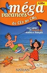 Méga vacances : Mon cahier de révisions maths et français, du CE2 au CM1
