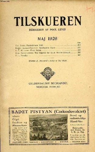 TILSKUEREN, MAJ 1926 (INDHOLD: Ove Rode: Paaskekrisen 1920. Karen Blixen-Finecke: Sandhedens Hævn....