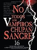 No Todos Los Vampiros Chupan Sangre