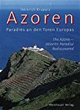 Azoren - The Azores: Paradies an den Toren Europas/Atlantic Paradise Rediscovered