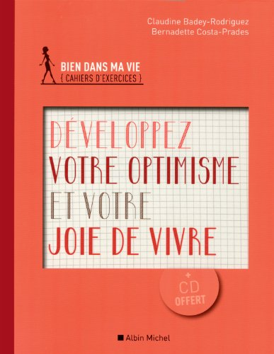 Développez votre optimisme et votre joie de vivre (1CD audio) par Claudine Badey-Rodriguez, Bernadette Costa-Prades