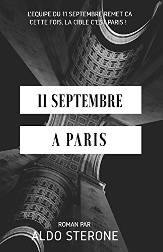 11 Septembre A Paris: L'equipe du 11 septembre remet ca. Cette fois, la cible c'est Paris !