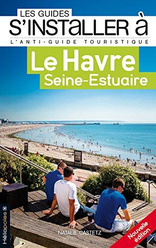 S'installer à Le Havre Seine-Estuaire