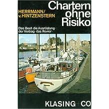 Chartern ohne Risiko. Das Boot - Die Ausrüstung - Der Vertrag - Das Revier