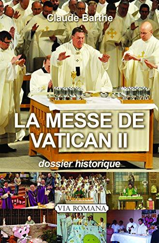 LA MESSE DE VATICAN II par Claude Barthe