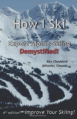 How I Ski: Expert Alpine Skiing Demystified por Ken Chaddock