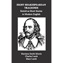 Eight Shakespearean Tragedies Retold as Short Stories in Modern English