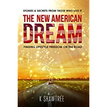 The New American Dream: Finding Lifestyle Freedom on the Road (English Edition)