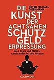 Die Kunst der achtsamen Schutzgelderpressung (Amazon.de)