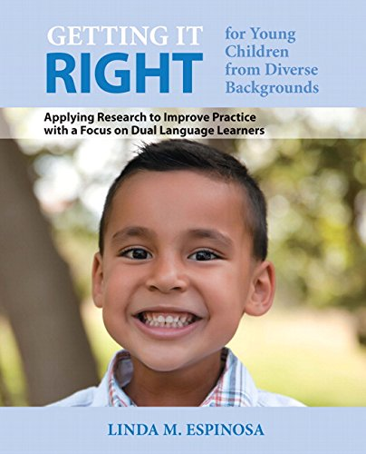 Getting It Right for Young Children from Diverse Backgrounds: Applying Research to Improve Practice With a Focus on Dual Language Learners