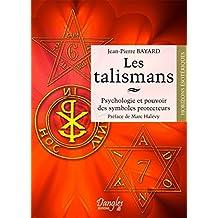 Les talismans : Psychologie et pouvoir des symboles protecteurs