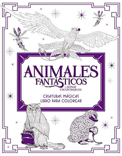 Animales Fantásticos Y Dónde Encontrarlos: Criaturas Mágicas. Libro Para Colorea