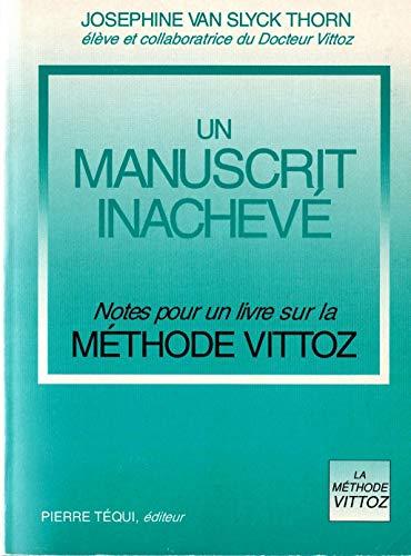 Un manuscrit inachevé : Notes pour un livre sur la Méthode Vittoz